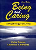 Being and Caring : A Psychology for Living, Daniels, Victor and Horowitz, Laurence J., 0881339911