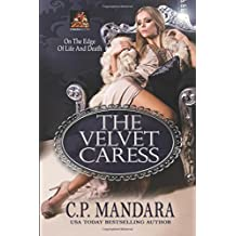 The Velvet Caress: On the edge of life and death (Velvet Lies)