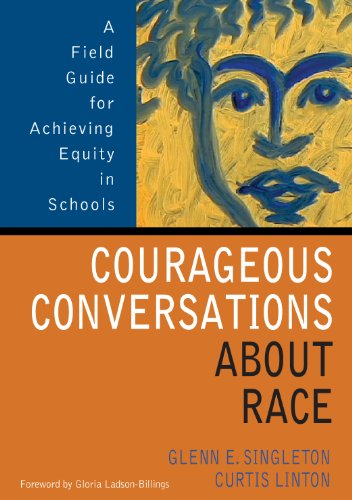Download Courageous Conversations About Race: A Field Guide for Achieving Equity in Schools Pdf