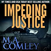 Impeding Justice: Justice Series, Book 2 | M A Comley