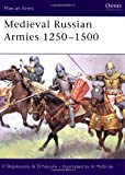 Medieval Russian Armies 1250-1500 (Men-at-Arms)