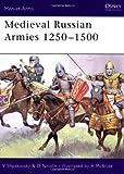 Medieval Russian Armies 1250-1500, V. Shpakovsky and David Nicolle, 1841762342