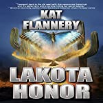 Lakota Honor: Branded Trilogy, Book 1 | Kat Flannery