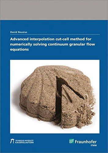 Advanced interpolation cut-cell method for numerically solving continuum granular flow equations. pdf epub