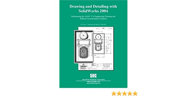 Drawing And Detailing With Solidworks 2004 David Planchard Marie