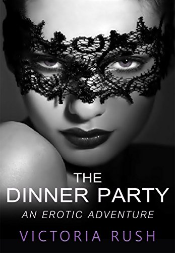 The Dinner Party: An Erotic Adventure (Lesbian Voyeur Erotica)