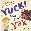 Yuck! Said the Yak