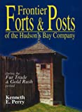 Frontier Forts and Posts, K. E. Perry, 0888395981