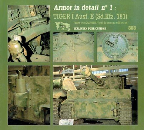 Armor in Detail, No. 1: Tiger 1 Ausf. E (Sd.Kfz. 181)