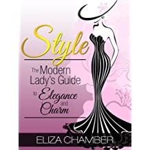Style: The Modern Lady's Guide to Elegance and Charm