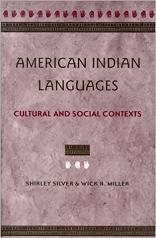 American Indian Languages: Cultural and Social Contexts: Shirley ...
