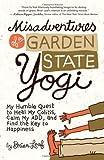 Misadventures of a Garden State Yogi, Brian Leaf, 160868136X