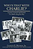 Who's That with Charlie?, Charles S. Mechem, 1578605326
