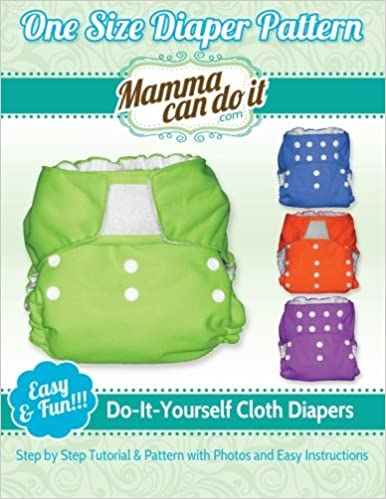Image: One Size Diaper Pattern: Sew your own Cloth Diapers!, by Elizabeth Singler. Publisher: CreateSpace Independent Publishing Platform; 1 edition (October 18, 2013)