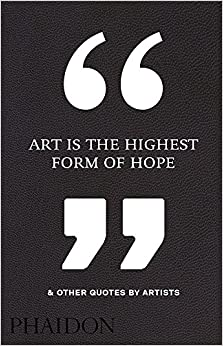 Libros En Para Descargar Art Is The Highest Form Of Hope & Other Quotes By Artists PDF Gratis Descarga