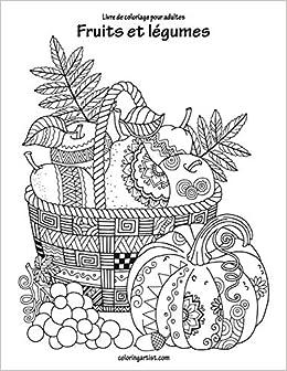 Buy Livre De Coloriage Pour Adultes Fruits Et Legumes 1 Book Online At Low Prices In India Livre De Coloriage Pour Adultes Fruits Et Legumes 1 Reviews Ratings Amazon In