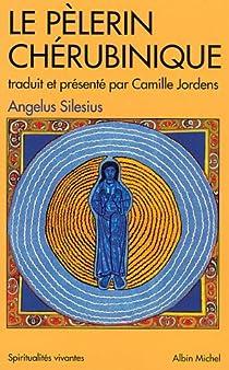 Le Voyageur chérubinique par Silesius