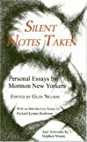 img - for Silent Notes Taken: Personal Essays By Mormon New Yorkers book / textbook / text book