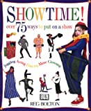 Showtime! 75 Ways to Put on a Show, Reg Bolton, 0789434334
