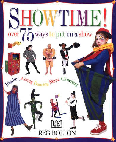 Showtime! 75 Ways to Put on A Show