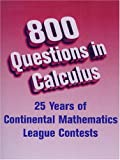 800 Questions in Calculus, Continental Mathematics League, 0972705546