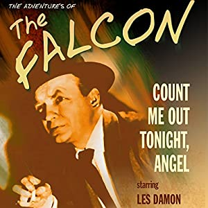 The Falcon: Count Me out Tonight, Angel Radio/TV Program
