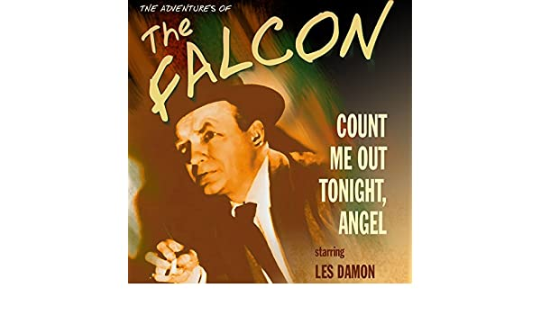 Amazon The Falcon Count Me Out Tonight Angel Audible Audio