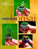 Miniature Bonsai, Herb L. Gustafson, 0806909838