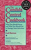 The Candida Control Cookbook, Gail Burton, 0944031676