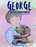 George: A true story of his early years