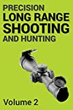 Precision Long Range Shooting And Hunting