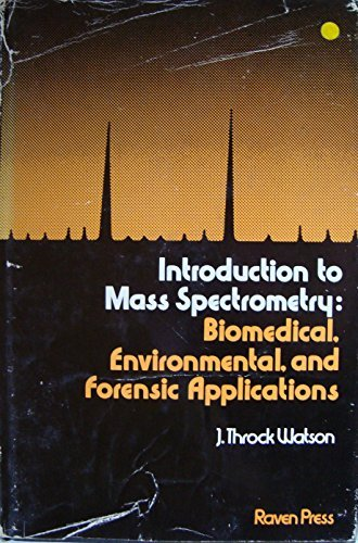 Introduction to mass spectrometry: Biomedical, environmental, and forensic applications