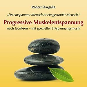 Progressive Muskelentspannung nach Jacobson - mit spezieller Entspannungsmusik Hörbuch