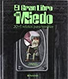 img - for El Gran Libro Del Miedo/the Big Book of Fear (Spanish Edition) book / textbook / text book
