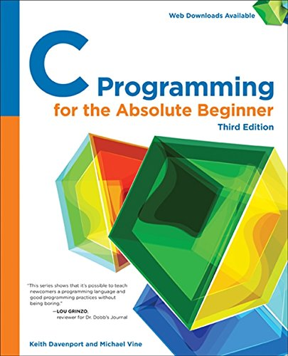 C Programming for the Absolute Beginner, 3rd by Cengage Learning PTR