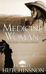 MEDICINE WOMAN: WESTERN PRAIRIE BRIDES SERIES: sweet clean western historical romance (christian romance)