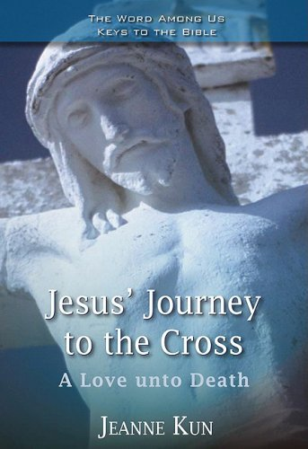 Jesus' Journey to the Cross: A Love Unto