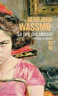 L'héritage de Karna 02 : Le pire des silences, Wassmo, Herbjorg