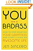 10-you-are-a-badass-how-to-stop-doubting-your-greatness-and-start-living-an-awesome-life
