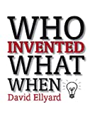 img - for Who Invented What When? by David Ellyard (2006-11-27) book / textbook / text book