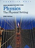 Physics: the Physical Setting, , 0132509962