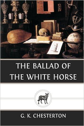 The Ballad Of The White Horse G K Chesterton 9781484021583