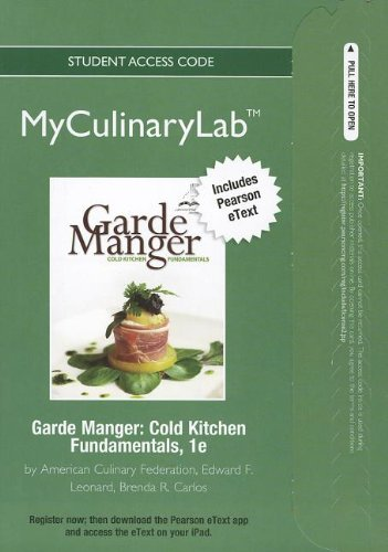 Cold Kitchen Fundamentals - 2012 MyCulinaryLab with Pearson eText -- Access Card -- for Garde Manger: Cold Kitchen Fundamentals (Myculinarylab (Access Codes))