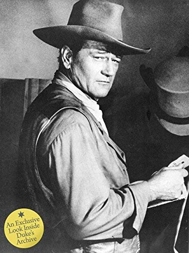 John Wayne: The Legend and the Man: An Exclusive Look Inside Duke's Archives by John Wayne Enterprises (12/4/2012)