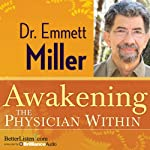Awakening the Physician Within | Emmett Miller