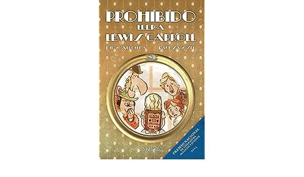 Amazon.com: Prohibido leer a Lewis Carroll (Literatura Infantil (6-11 Años) - Narrativa Infantil) (Spanish Edition) eBook: Diego Arboleda, Raúl Sagospe: ...