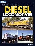 The Model Railroader's Guide to Diesel Locomotives, Jeff Wilson, 0890247617
