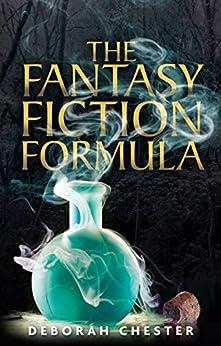 The Fantasy Fiction Formula by [Chester, Deborah]