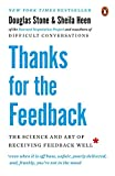 Book cover for Thanks for the Feedback: The Science and Art of Receiving Feedback Well