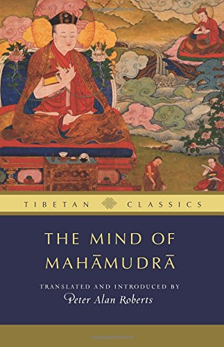 The Mind of Mahamudra: Advice from the Kagyu Masters (Tibetan Classics)